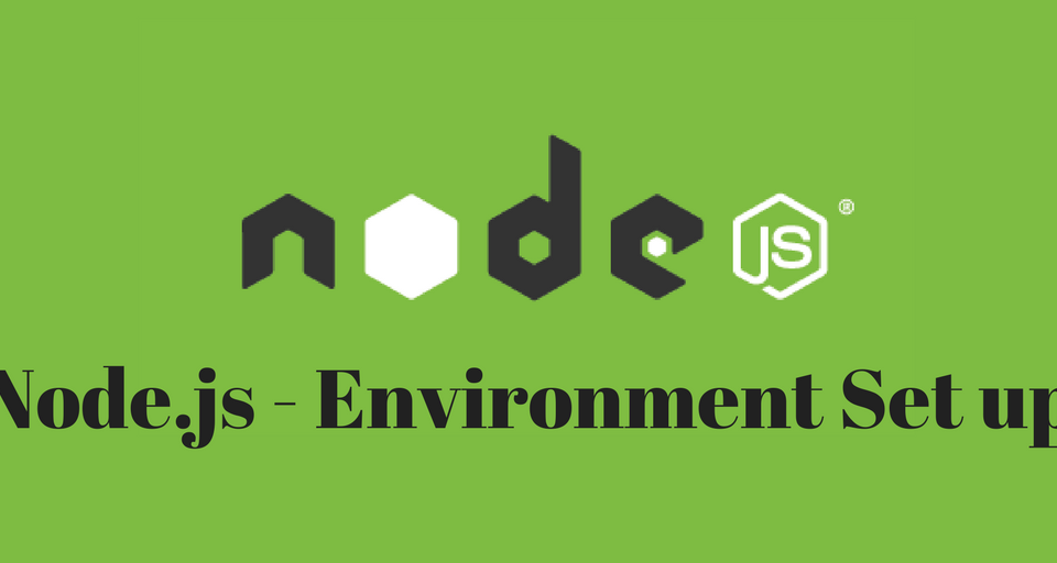 Node.js – Environment Set up