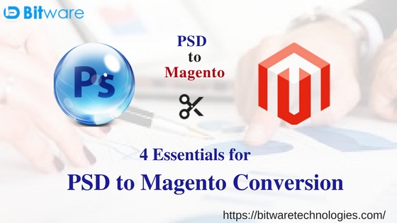 4 Essentials for PSD to Magento Conversion
